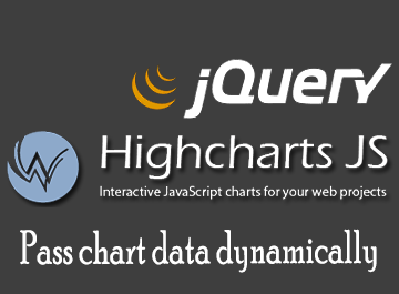 Highcharts – Pass data dynamically with jQuery